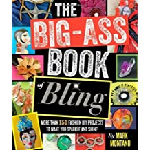 The Big-Ass Book of Bling by Mark Montano (2012-11-13)