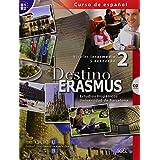 Destino erasmus 2 (inkl. CD): Curso de español. Estudios Hispánicos Universidad de Barcelona. Niveles intermedio y avanzado (B1/B2)