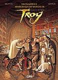 Encyclopédie Anarchique du Monde de Troy T02 : Les Trolls