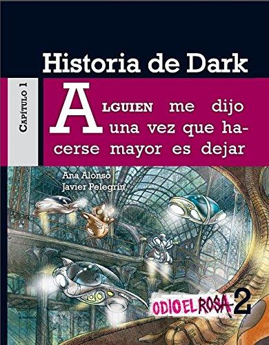 Historia de Dark (Odio El Rosa)