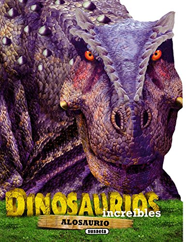 Alosaurio (Dinosaurios increíbles)
