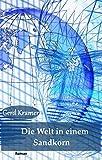 Buchinformationen und Rezensionen zu Die Welt in einem Sandkorn von Gerd Kramer