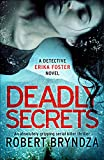 Deadly Secrets: An absolutely gripping serial killer thriller (Detective Erika Foster...