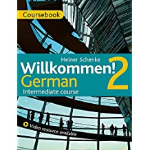 Willkommen! 2 German Intermediate course: Course Pack