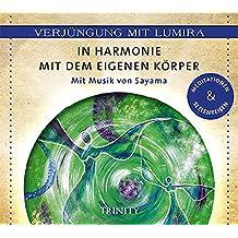 Verjüngung mit Lumira. In Harmonie mit dem eigenen Körper: Mit Musik von Sayama Meditationen & Seelenreisen