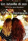 Un istante di noi: Storia di due sorelle
