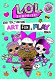 L.O.L Surprise: #My Totally Awesome Art, Fun &...