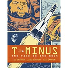 T-Minus: The Race to the Moon by Jim Ottaviani (2009-05-19)