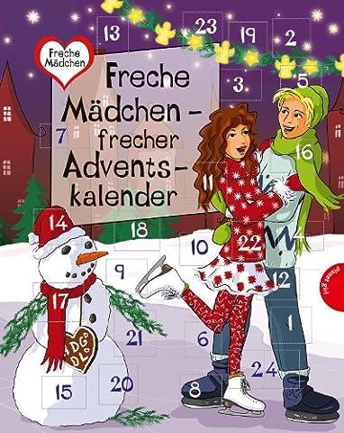 Freche Mädchen - frecher Adventskalender 2013 (Freche Mädchen – freche