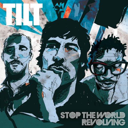Stop the World Revolving - The Best of Tilt