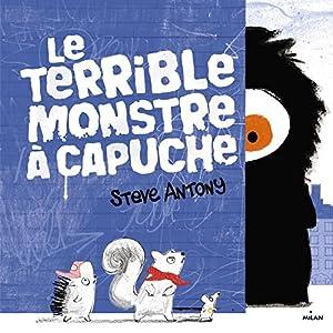 """Afficher """"Le terrible monstre à capuche"""""""