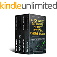 Stock Market | Day Trading | Property Investing | Passive Income: The 4 in 1 Investment Guide: How to Analyse…