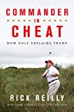 Commander in Cheat: How Golf Explains Trump: The brilliant New York Times bestseller