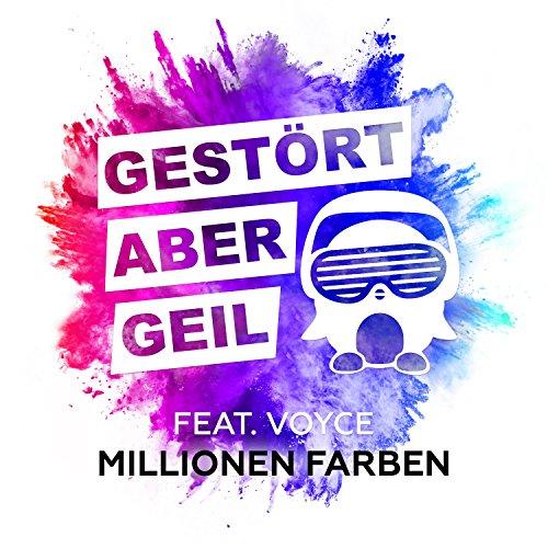 Gestört aber GeiL feat. Voyce – Millionen Farben