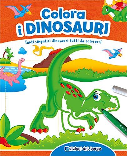 scaricare ebook gratis Colora i dinosauri. Con gadget PDF Epub