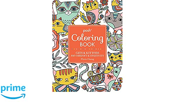 Posh Adult Coloring Book Cats Kittens For Comfort Creativity Books Amazoncouk Flora Chang 9781449478735