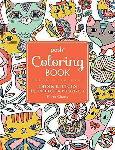 Posh Adult Coloring Book: Cats & Kittens for Comfort & Creativity (Posh Coloring Books) por Flora Chang