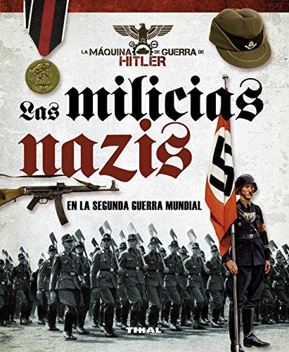 Las milicias nazis en la segunda guerra mundial