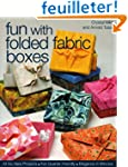 Fun with Folded Fabric Boxes: All No-...