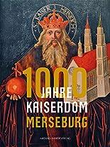 1000 Jahre Kaiserdom Merseburg (Schriftenreihe der Vereinigten Domstifter zu Merseburg und Naumburg und des Kollegiatstifts Zeitz) hier kaufen