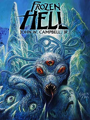 Frozen Hell: The Book That Inspired The Thing (English Edition)