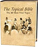 The Topical Bible: The 21 most vital topics in the bible (English Edition)