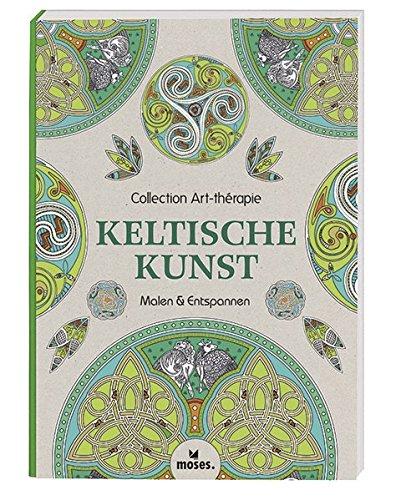 Collection Art-thérapie (Malbuch für Erwachsene): Keltische Kunst: Malen & Entspannen