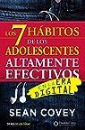 Los 7 hábitos de los adolescentes altamente efectivos en la era digital par Covey