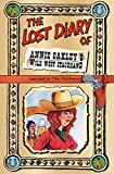 The Lost Diary of Annie Oakley's Wild West Stagehand (Lost Diaries)