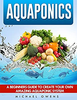 Aquaponics a beginner 39 s guide to create your own amazing for Create your own fish