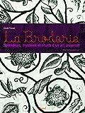 La Broderie - Splendeurs, mystères et rituels d'un art universel