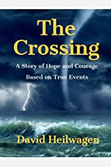 The Crossing: A Story of Hope and Courage Kindle Edition