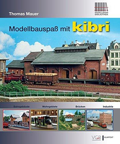 Modellbauspaß mit kibri: Bahngebäude - Wohngebiete - Brücken - Industrie
