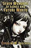 Seven Wonders of a Once and Future World by Caroline M. Yoachim front cover