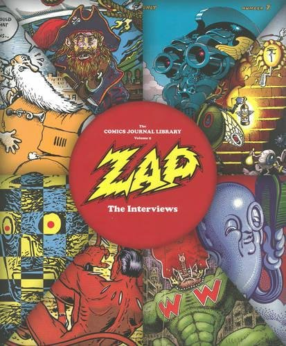 Zap: The Interviews (Comics Journal Library)