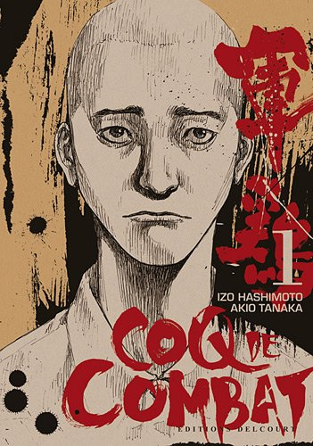 Coq de Combat, Tome 1 : par Izo Hashimoto, Akio Tanaka