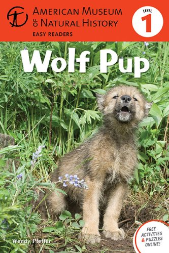 Wolf Pup: Level 1 (American Museum of Natural History Easy Readers)