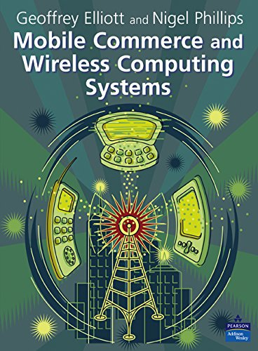 Mobile Commerce and Wireless Computing Systems (English Edition) por Geoffrey Elliott