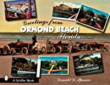 Greetings from Ormond Beach, Florida (Schiffer Books)