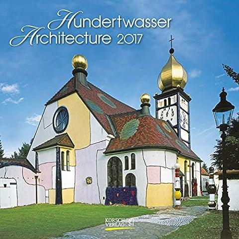 Friedensreich Hundertwasser - Hundertwasser Architecture 2017. Broschürenkalender: Mit