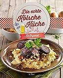 Die echte Kölsche Küche - Et Orjenal: Et hät noch immer jod jeschmeck - die schönsten Rezepte aus Köln
