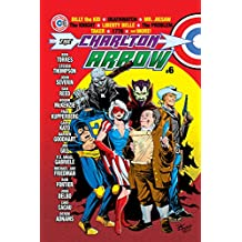 The Charlton Arrow #6: Billy the Kid - Deathwatch - Mr. Jigsaw - The Knight - Liberty Belle -The Problem - Taker - 1776 - and More! (English Edition)