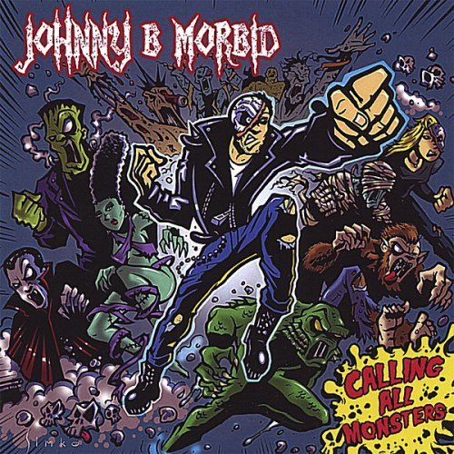 Calling All Monsters by Johnny B. Morbid (2013-08-02)