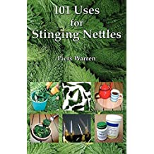 101 Uses for Stinging Nettles by Warren, Piers (2006)