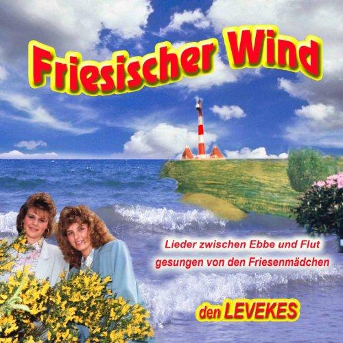 Friesischer Wind (Lieder zwischen Ebbe & Flut gesungen von den Friesenmädchen)