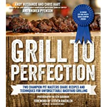 Grill to Perfection: Two Champion Pit Masters Share Recipes and Techniques for Unforgettable Backyard Grilling