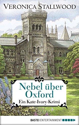 Nebel über Oxford: Ein Kate-Ivory-Krimi (Kate Ivory 12)