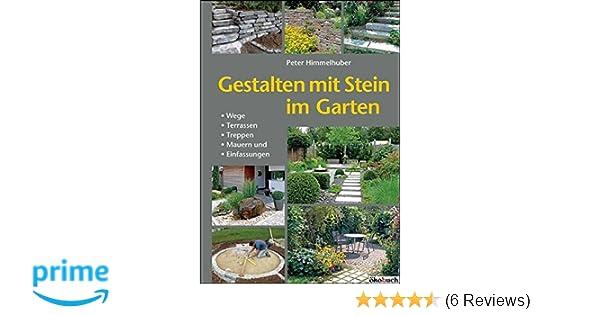 Gestalten Mit Stein Im Garten Wege Terrassen Treppen Mauern Und
