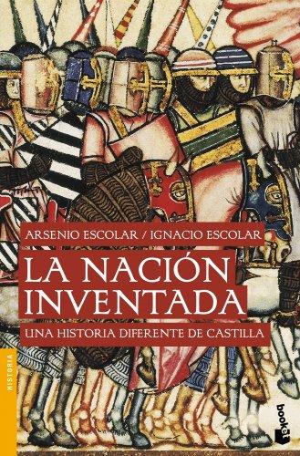 La nación inventada: Una historia diferente de Castilla (Divulgación. Historia) por Ignacio Escolar García