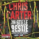Die stille Bestie: Hunter und Garcia Thriller 6 - Chris Carter